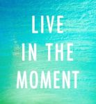 live-in-the-moment